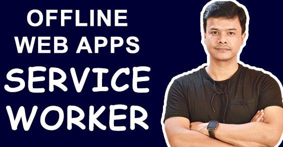 Service Worker API – Offline Web Apps
